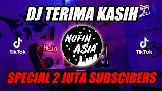 DJ Terima Kasih | Spesial 2 Juta Subscribers Remix Full Bass 2019