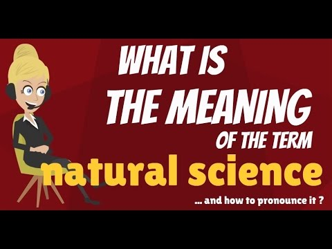What is NATURAL SCIENCE? What does NATURAL SCIENCE mean? NATURAL SCIENCE meaning & explanation