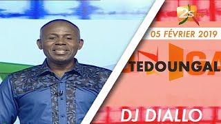 TEDOUNGAL DU 05 FÉVRIER 2019 AVEC DJ DIALLO