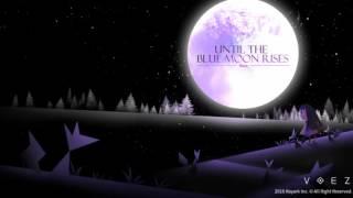 [VOEZ] Plutian - Until the Blue Moon Rises MP3