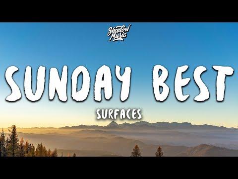 """surfaces---sunday-best-(lyrics)-""""feeling-good,-like-i-should"""""""