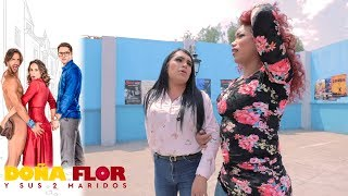 Doña Flor y sus dos maridos: Las perdidas - Parte 1 | #ConLasEstrellas