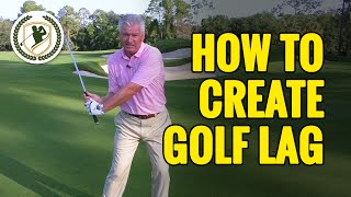 GOLF LAG DRILLS - HOW TO CREATE LAG IN THE GOLF SWING