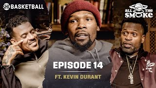 Kevin Durant | Ep 14 | Perkins Twitter Beef, Warriors Run, Kyrie & Nets | ALL THE SMOKE Full Podcast