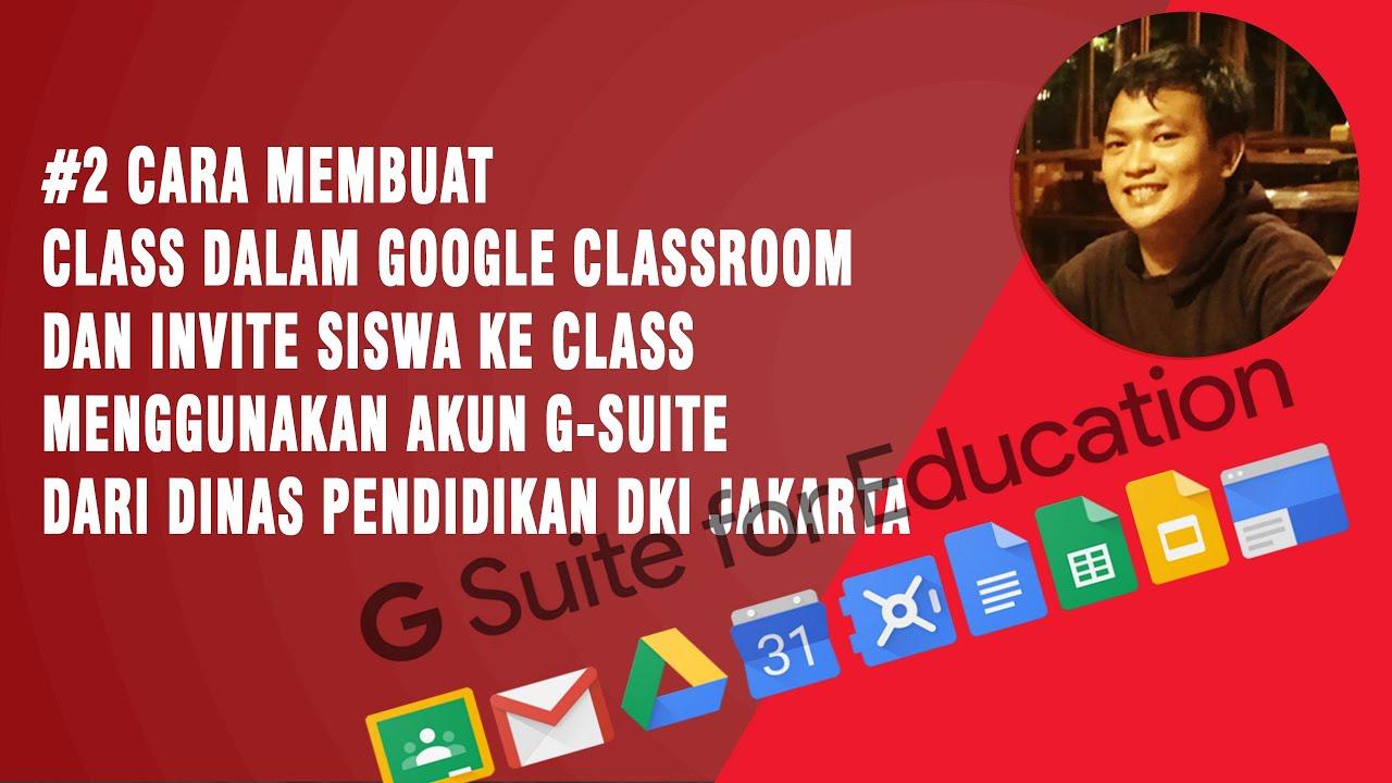 2 Cara Membuat Google Class Room Dan Invite Siswa Pada Akun G Suite For Education Dinas Pendidikan Youtube