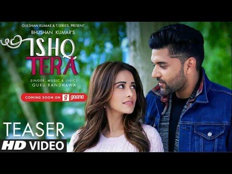 Ishq Tera (Full Video Song)Guru Randhawa   Nushrat Bharucha   Sarthak Pandey   SP Music
