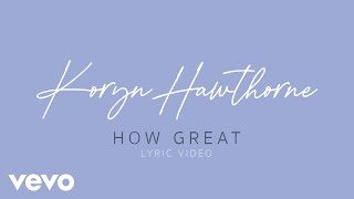 Koryn Hawthorne - How Great (Official Lyric Video)