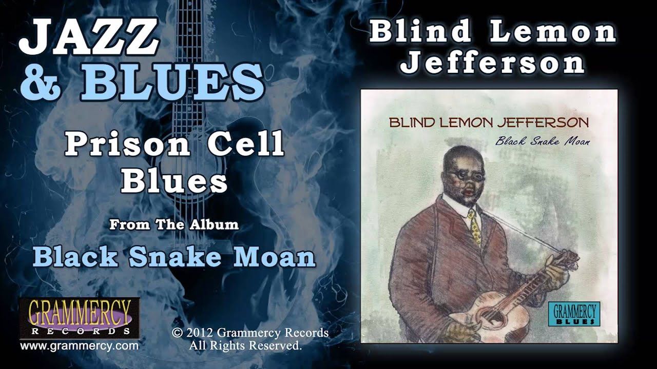 Blind Lemon Jefferson Prison Cell Blues Youtube
