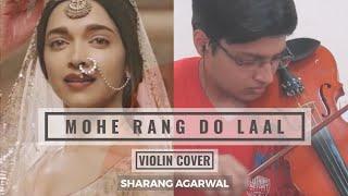 Mohe Rang Do Laal - Violin Cover (Clean Audio) | Sharang Agarwal | Shreya Ghoshal | Bajirao Mastani