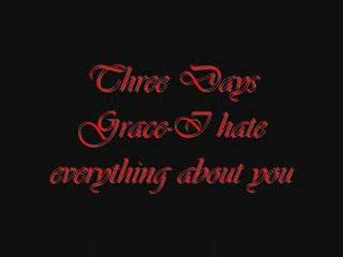 Three Days Grace-I hate everything about you