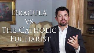 Dracula vs. the Catholic Eucharist