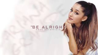 Ariana Grande - Be Alright (INSTRUMENTAL) [Prod. Jed Official]