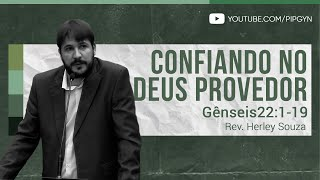 Confiando no Deus Provedor - Gênesis 22:1-19   Rev. Herley Souza
