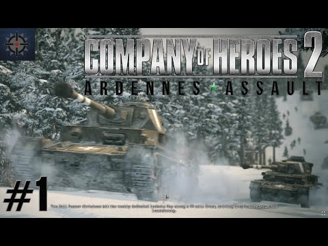 Company Of Heroes 2 Ardennes Assault Mission 1 Hd Guide