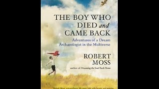 Bestselling author Robert Moss on the THE BOY WHO DIED AND CAME BACK