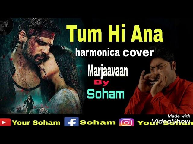 Tum Hi Ana || Harmonica Instrumental || Marjaavaan || By Soham