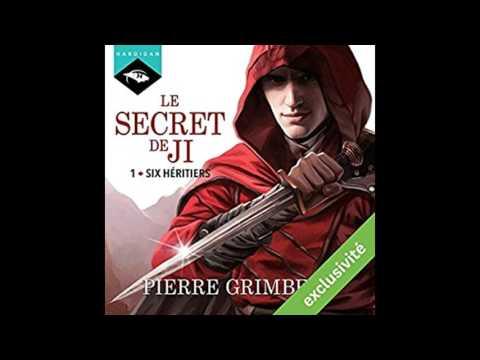 Vidéo Extrait audio -  Le Secret de Ji 1: Six héritiers - Pierre Grimbert