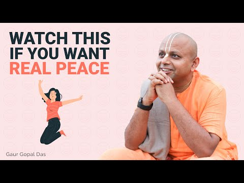 If you want REAL PEACE, watch this by Gaur Gopal Das