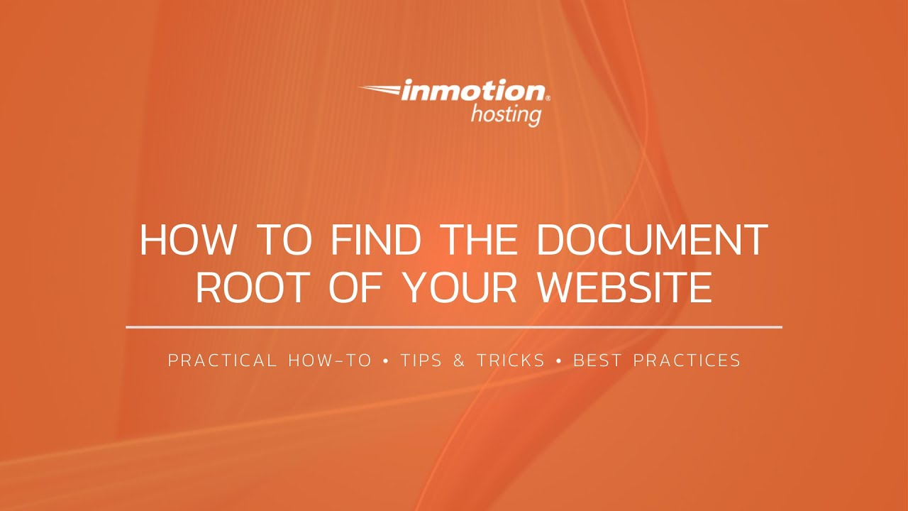 Find the Document Root of your Website | InMotion Hosting