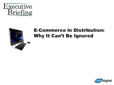 E-Commerce in Distribution: Why You Can't Ignore It - Part 1, The State of E-Commerce