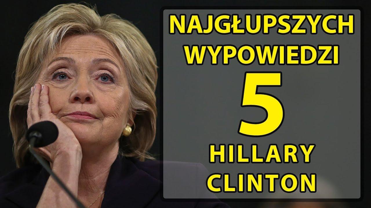 5 najgłupszych wypowiedzi Hillary Clinton.