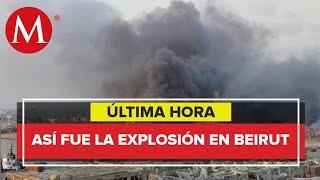 Lo que sabemos de la explosión en Beirut, Líbano