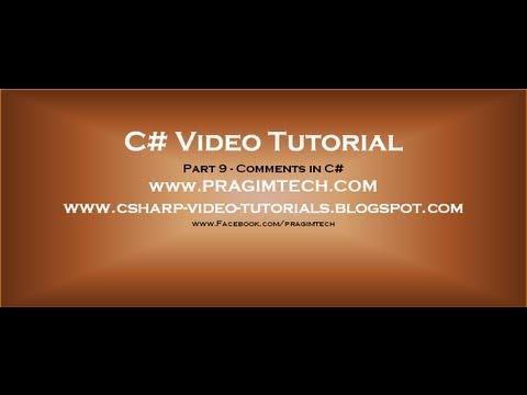 Part 9 - C# Tutorial - Comments In C#.avi