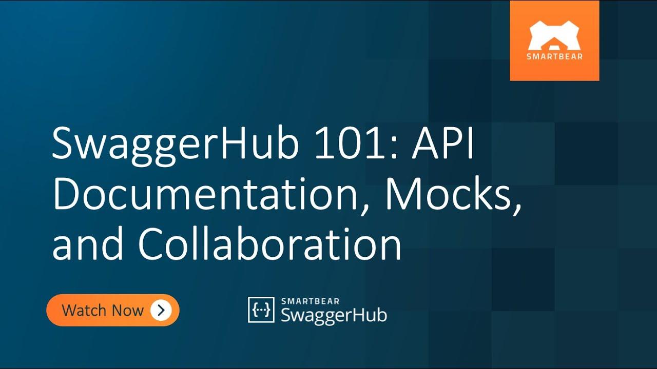 SwaggerHub 101: API Documentation, Mocks, and Collaboration