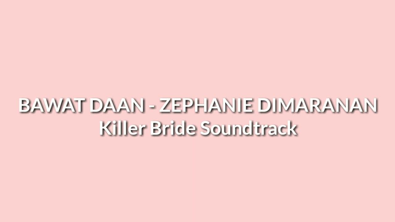 Killer Bride Soundtrack | Bawat daan by Zephanie Dimaranan Cover with Lyrics (Elias and Emma song)