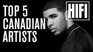 TOP 5 Influencial Canadian Artists - HIFI Salutes