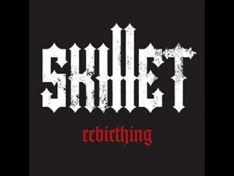 Skillet - Rebirthing(lyircs)