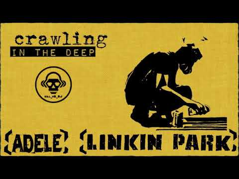 Linkin Park VS Adele - Crawling In The Deep (MASHUP)