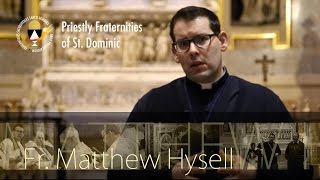 Fr. Matthew Hysell of Canada for the Priestly Fraternities of St. Dominic