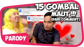 Download Video 15 GOMBAL MAUT versi COMMENT Wkwkwkw MP3 3GP MP4