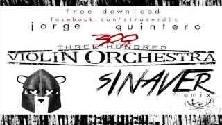 Jorge Quintero - 300 Violins Orchestra (SINAVER DUBSTEP REMIX)