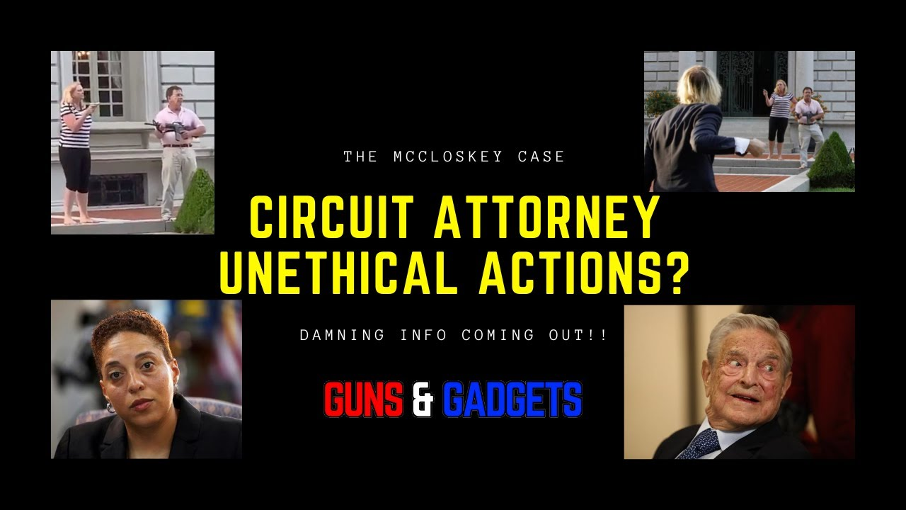 BIG NEWS! More McCloskey Info! Unethical Actions By Circuit Attorney?