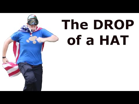 The Drop of a Hat