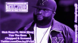 Rick Ross Ft. Nicki Minaj - You Tha Boss [Chopped & Screwed]