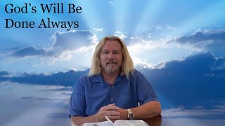 """Brother Joe - """"God's Will is Always Done"""""""