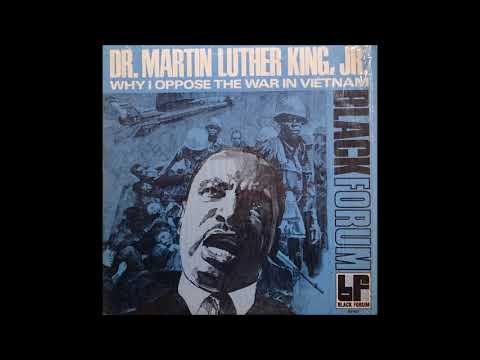 Dr. Martin Luther King Jr. - Why I Oppose the War in Vietnam