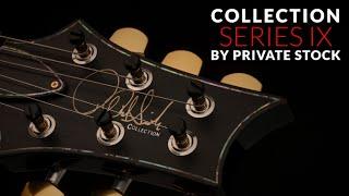 Collection Series IX | PRS Guitars