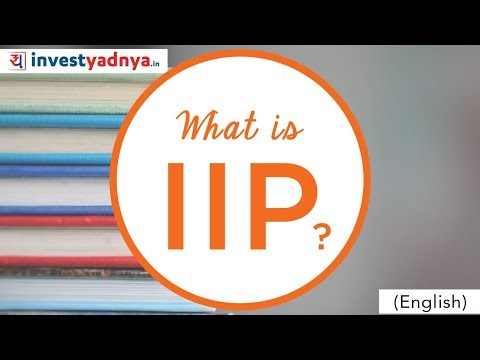 What is IIP? | The Index of Industrial Production - Details, How it is calculated, Relevance.