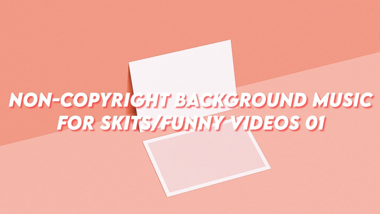Non Copyright Background Music For Skits Funny Videos 01 Youtube