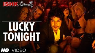 Lucky Tonight Video Song | Ishk Actually | Rajeev Khandelwal