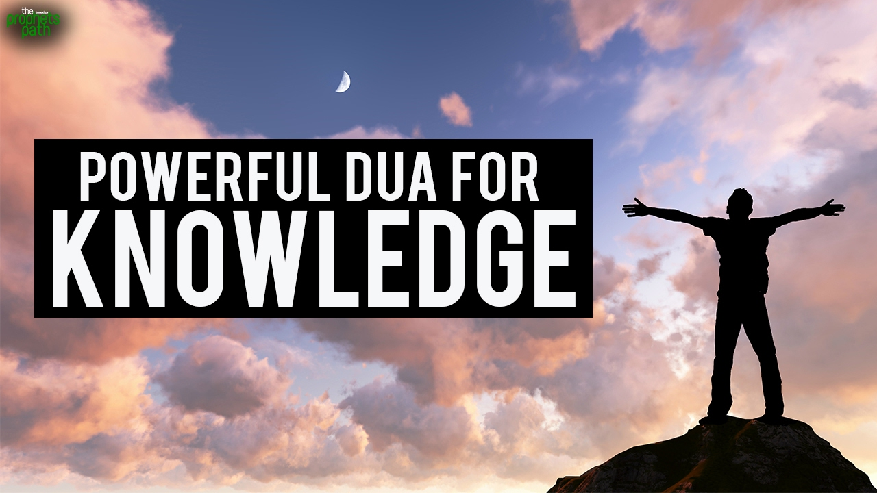 Powerful Dua For Knowledge