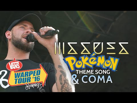 "Issues - 'Pokemon Theme Song' and ""COMA"" LIVE! Vans Warped Tour 2016"