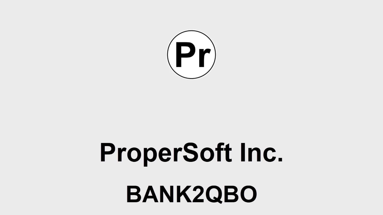 Bank2QBO (Windows): Convert CSV/Excel/PDF/QIF/QFX/QBO/OFX to QBO and import  into Quickbooks [2019]