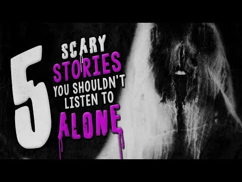 5 Scary Stories You Shouldn't Listen to Alone ― Creepypasta Horror Story Compilation