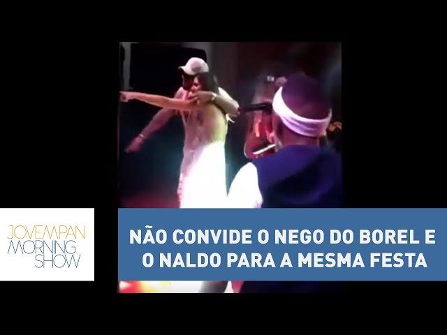 Não convide o Nego do Borel e o Naldo para a mesma festa | Morning Show
