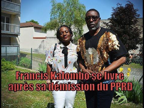 Après sa démission Francis Kalombo, parle de Kabila, Kamerhe, du MLC et de Moise Katumbi